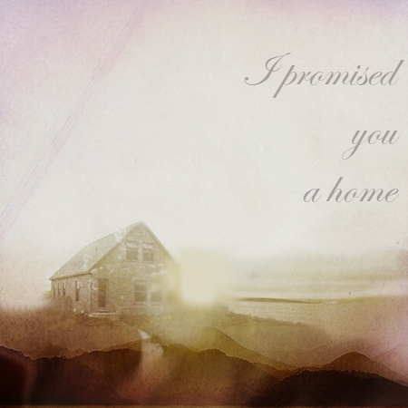 I Promised You a Home