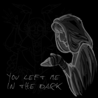 you left me in the dark