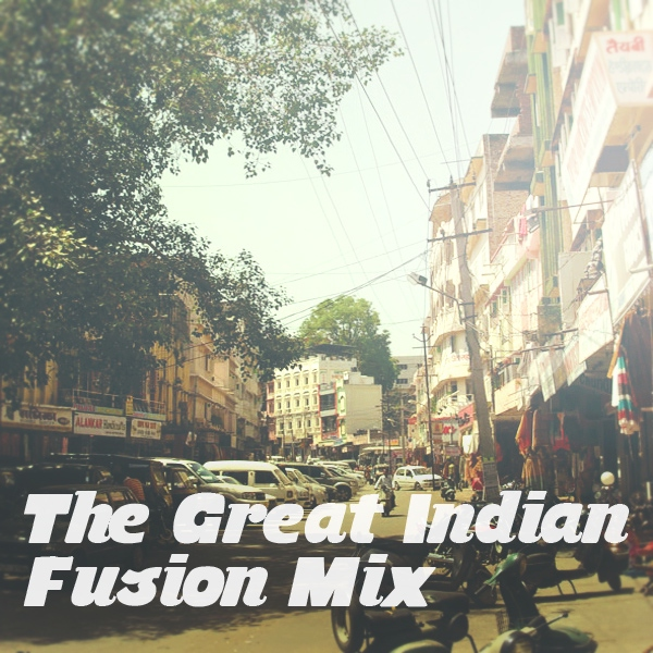 The great indian fusion mix
