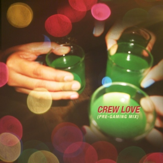 Crew Love (Pre-gaming Mix)