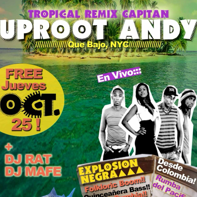 Oct 25 Rumba del Pacifico:: Maracuyeah feat Uproot Andy + Explosion Negra