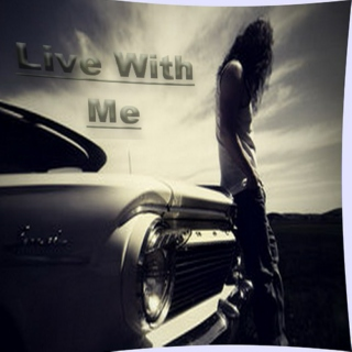 Live With Me