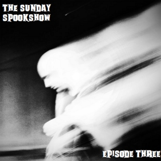 The Sunday Spookshow, Episode Three