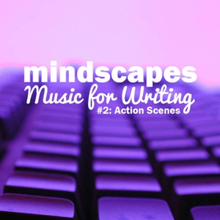 Mindscapes: Music for Writing 2, Action Scenes