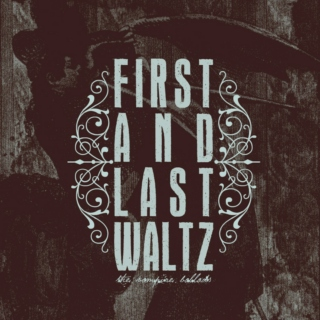 first and last waltz