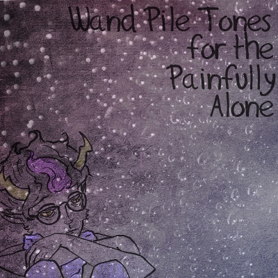 wand pile tones for the painfully alone