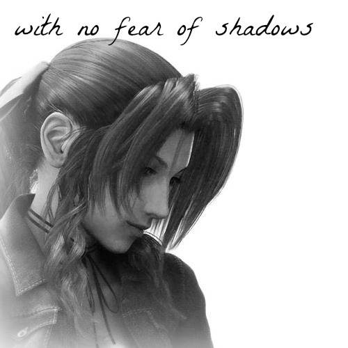 With no fear of shadows