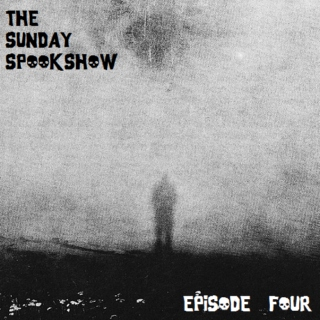The Sunday Spookshow, Episode Four