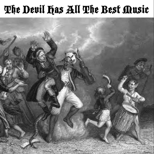 The Devil Has All The Best Music