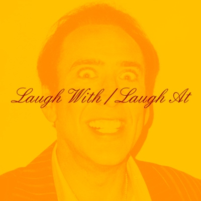 Laugh With / Laugh At