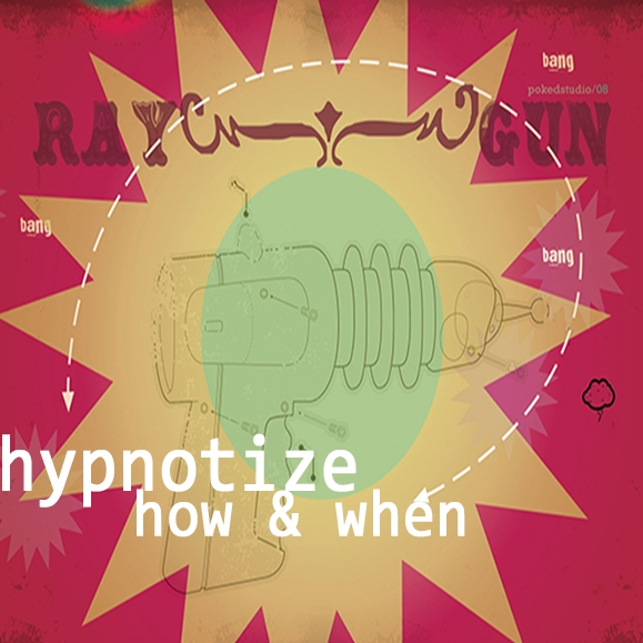Hypnotize : how & when
