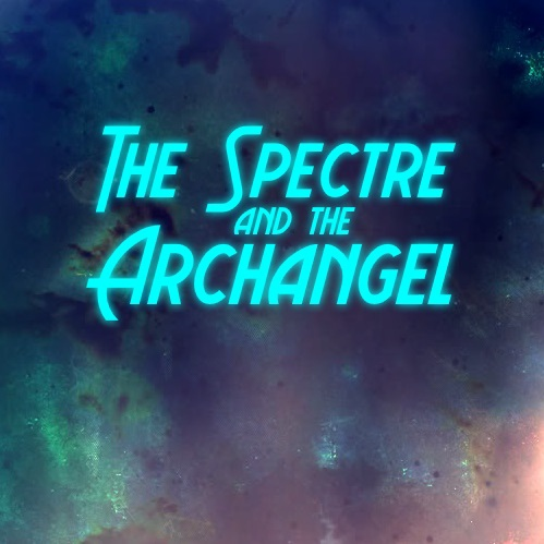 The Spectre and the Archangel