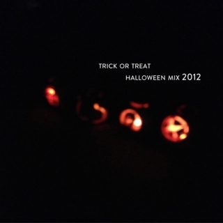 Trick or Treat: Halloween 2012