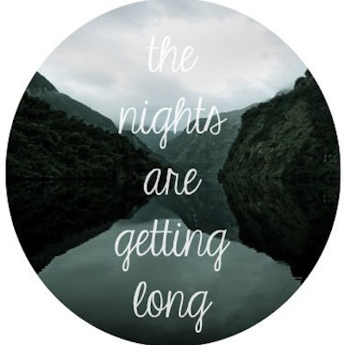 the nights are getting long