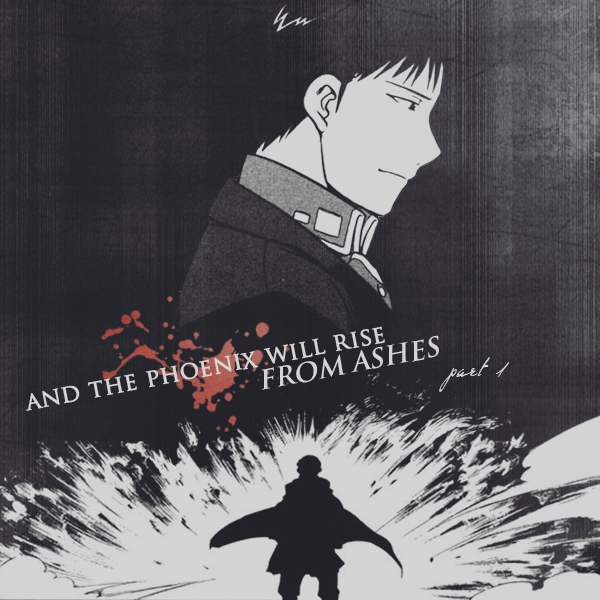 and the phoenix will rise from ashes part-1/ a roy mustang mix