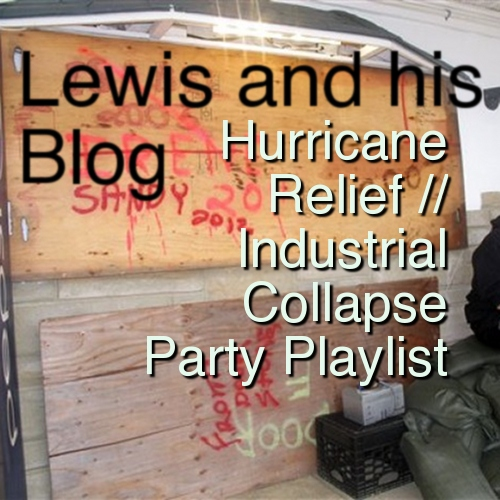 Hurricane Relief / Industrial Collapse Party Playlist