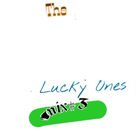 The Lucky Ones mix #3