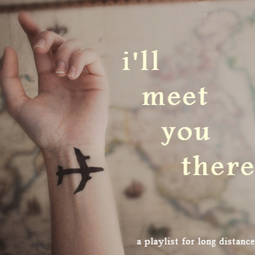 i'll meet you there