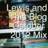 Lewis and his Blog October 2012 Mix