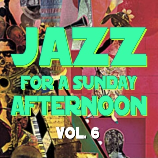 Jazz for a Sunday Afternoon V6