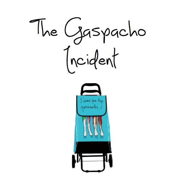 The Gaspacho Incident