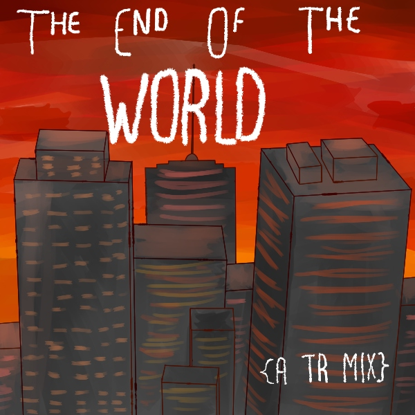 The End of the World {The Resistance playlist}