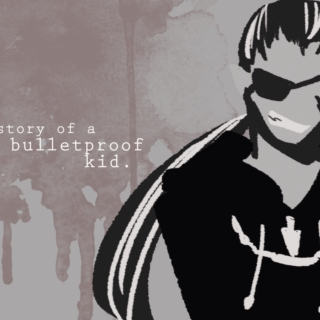 Story of a Bulletproof Kid
