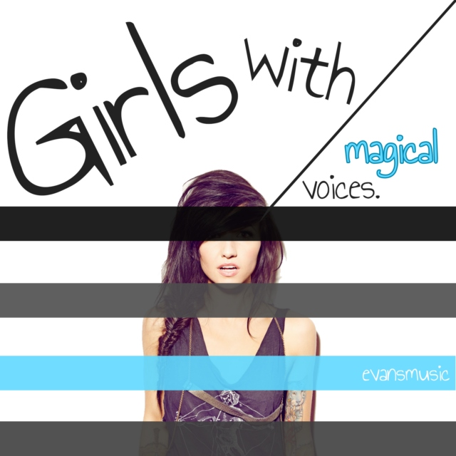 Girls with magical voices.