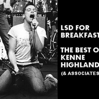 LSD For Breakfast - The Best of Kenne Highland (& Associates)