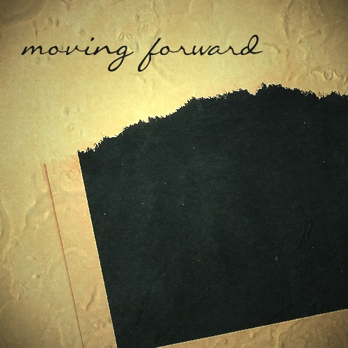 moving forward is only part of life.