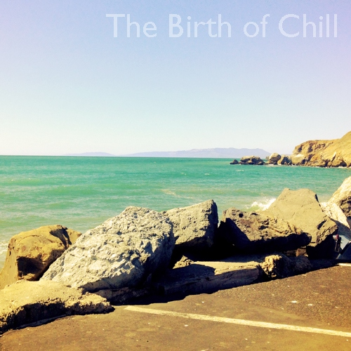 The Birth of Chill [Hip-Hop]