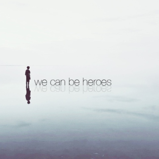 we can be heroes: a mix dedicated to everyday heroes