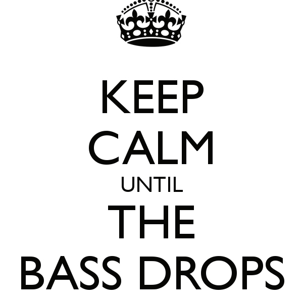 Go crazy, when the bass goes BOOM!