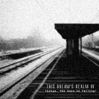 this dream's realm IV - listen the snow is falling
