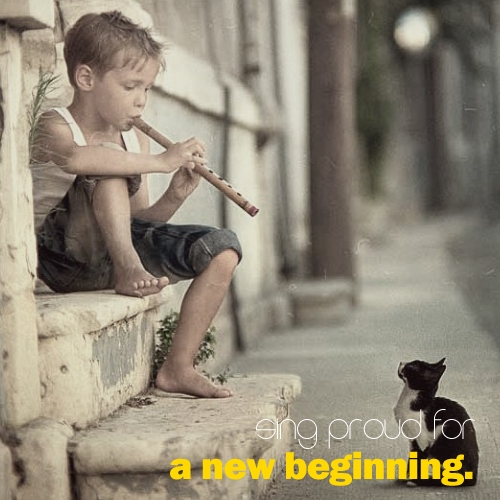 sing proud for a new beginning.
