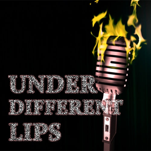Under Different Lips