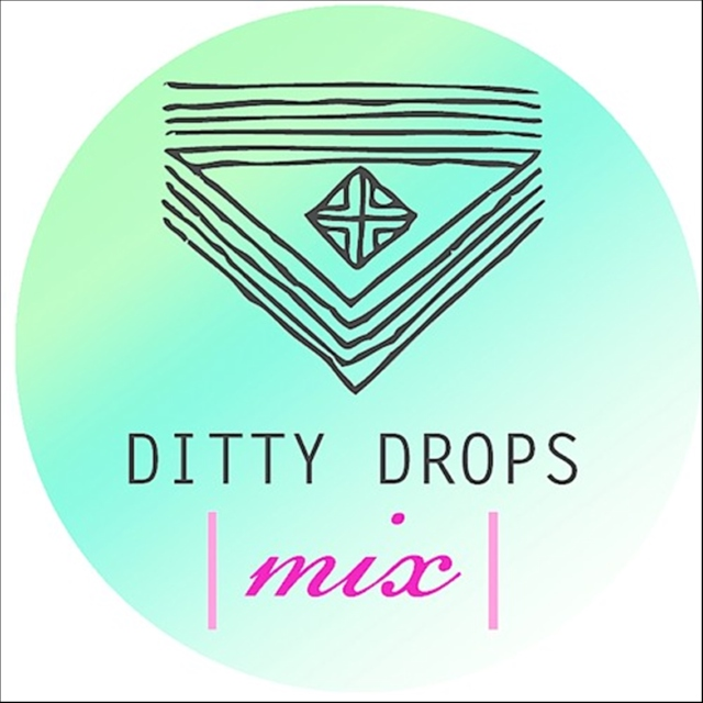 Ditty Drops | Mix 9 |