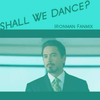 Ironman Fanmix: Shall We Dance? Tony/Pepper EP