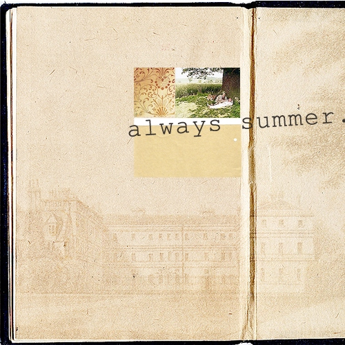 always summer: a remembrance for lost things