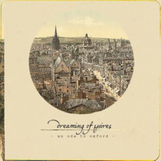dreaming of spires - an ode to oxford