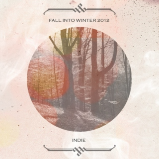 Fall Into Winter 2012 - Indie