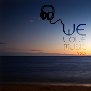 We Love Music Vol.6