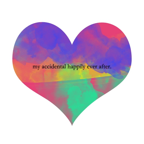 My Accidental Happily Ever After.