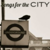 Songs for the City