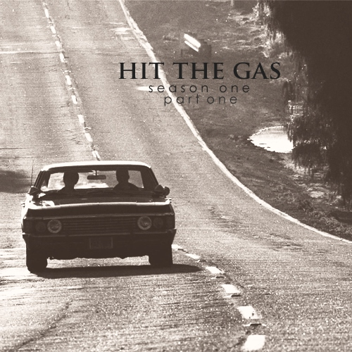 Hit The Gas : Part 1