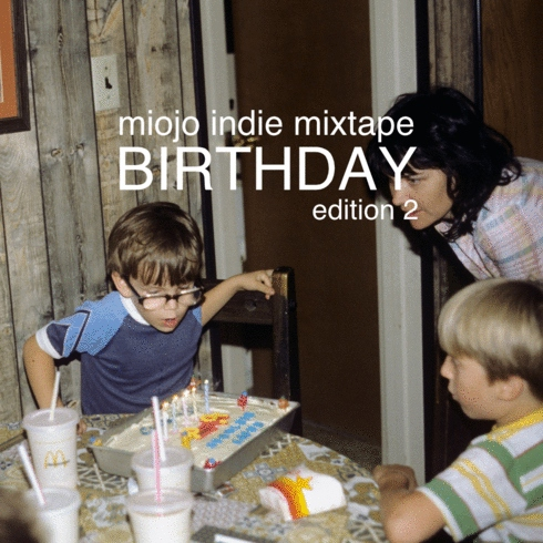 "Miojo Indie Mixtape ""Birthday"" Edition 2"