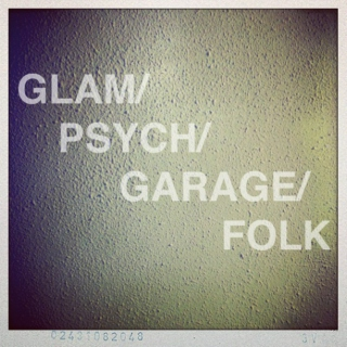 GLAM/PSYCH/GARAGE/FOLK