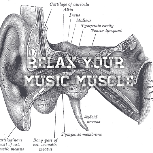Relax Your Music Muscle.