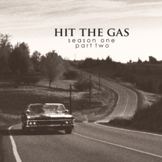 Hit The Gas : Part 2