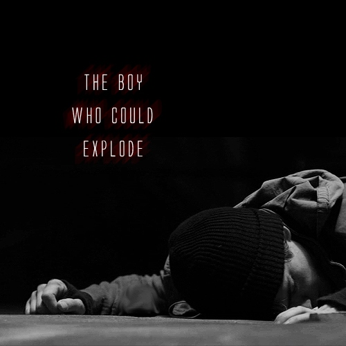 the boy who could explode